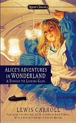 Alice's Adventures in Wonderland and Through the Looking Glass By Carroll, Lewis/ Gardner, Martin (INT)/ Meyers, Jeffrey (AFT)