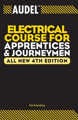 Audel Electrical Course for Apprentices and Journeymen By Rosenberg, Paul
