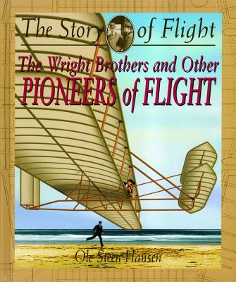 The Wright Brothers and Other Pioneers of Flight By Hansen, Ole Steen